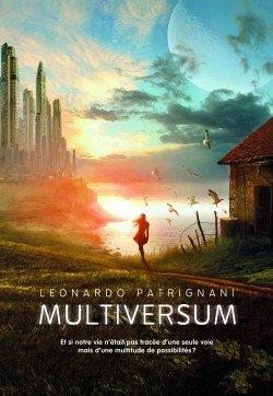 Multiversum, Tome 1 : Multiversum de Leonardo Patrignani