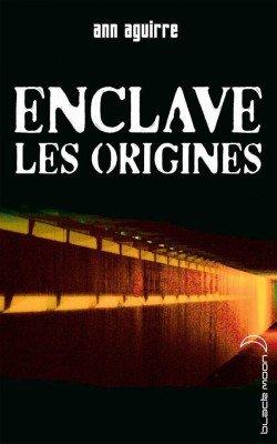 Nouvelle inédite : Enclave, les Origines d'Ann Aguirre (Enclave)