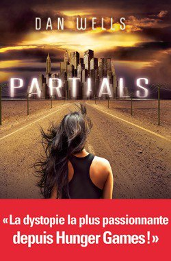 Partials, Tome 1 : Partials de Dan Wells