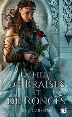 La trilogie de braises et de ronces, Tome 1 : La fille de braises et de ronces de Rae Carson