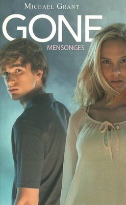 Gone, Tome 3 : Mensonges de Michael Gant