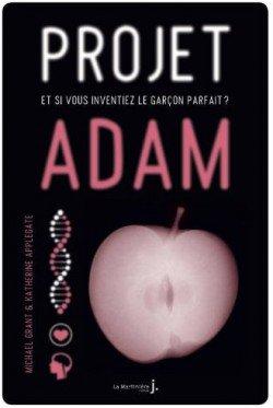 Projet Adam de Michael Grant et K.A. Applegate