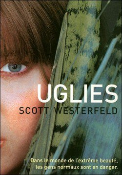 Uglies, Tome 1 : Uglies de Scott Westerfeld