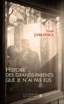 Histoire des grands-parents que je n'ai pas eus d'Ivan Jablonka