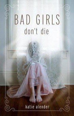 Bad Girls Don't Die, Tome 1 de Katie Alender