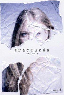 Slated, Tome 2 : Fracturée de Teri Terry