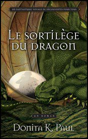 Le Sortilège du Dragon - Donita K. Paul