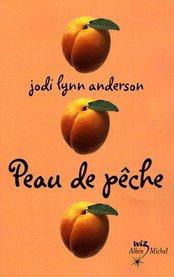 Peau de Pêche - Jodi Lynn Anderson