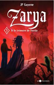 Zarya et le Grimoire de Trotski