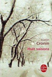 Huit Saisons - Justin Cronin