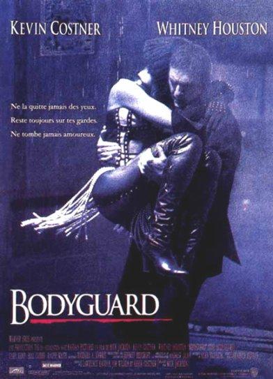 The Bodyguard / Ne la quitte jamais des yeux. Reste toujours sur tes gardes. Ne tombe jamais amoureux.
