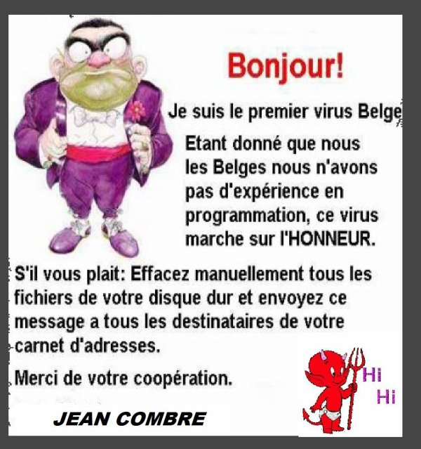 A ........  LIRE ... .....S.V.P. ......... ATTENTION  .......... VIRUS