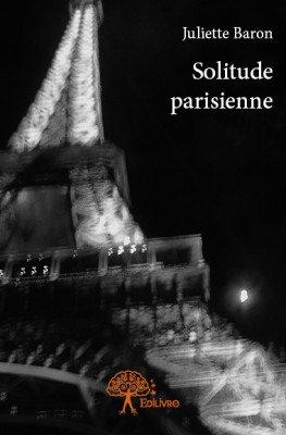 Solitude Parisienne de Juliette Baron