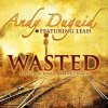 Andy Duguid feat. Leah - Wasted