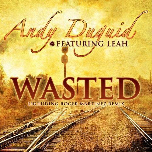Andy Duguid feat. Leah - Wasted (2011)
