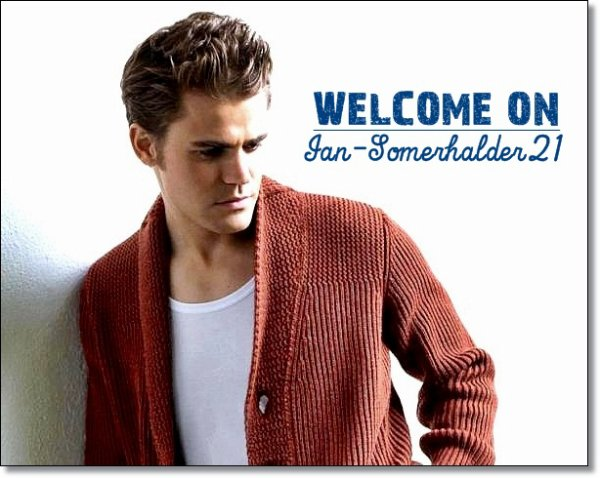 Bienvenue sur Ian-Somerhalder21