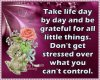 Take life day by day...