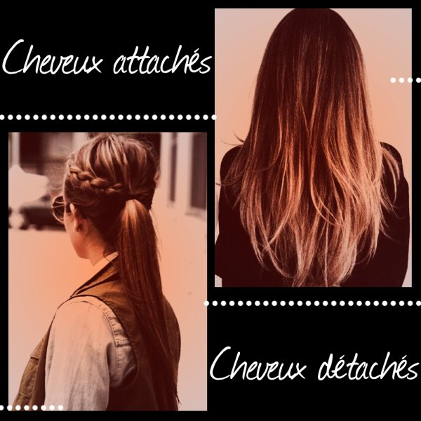 VS 140 : Cheveux attachés / cheveux détachés
