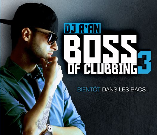 BOSS OF CLUBBING VOL 3  mixed by Dj R'AN