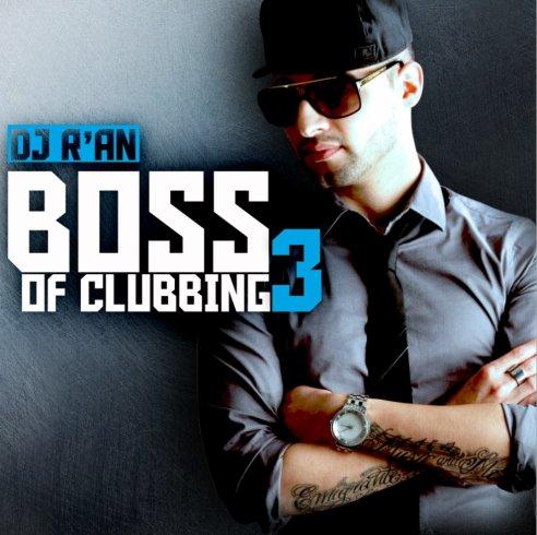 BOSS OF CLUBBING 3 BY Dj R'AN DANS LES BACS !!!!!!