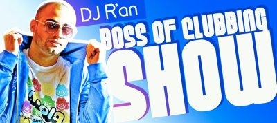 Dj R'AN Boss of clubbing show level 4