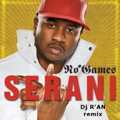 SERANI No games Dj R'AN remix