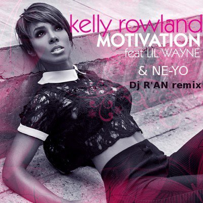 KELLY ROWLAND feat LIL WAYNE & NE-YO: Motivation Masturbation Dj R'AN remix