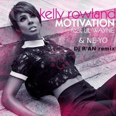 KELLY ROWLAND feat LIL WAYNE & NE-YO: Motivation Masturbation Dj R'AN remix