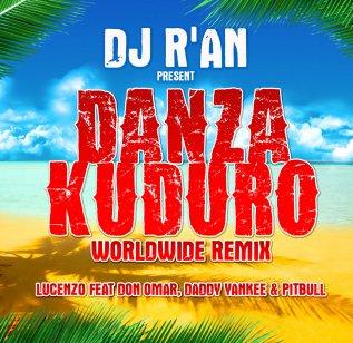 DANZA KUDURO WORLDWIDE BOOTLEG BY DJ R'AN LUCENZO ft DON OMAR, DADDY YANKEE & PITBULL