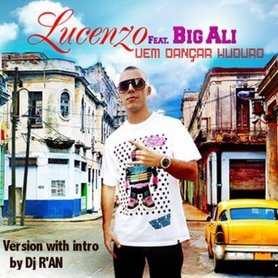 LUCENZO feat BIG ALI - Vem Dancar Kuduro (version with intro by Dj R'AN)