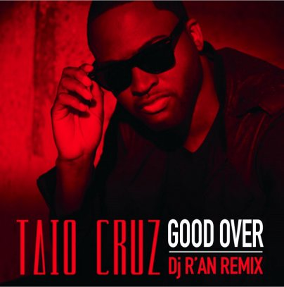 TAIO CRUZ feat FLO.RIDA - Good over (Dj R'AN remix)