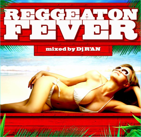 REGGAETON FEVER MIXED BY Dj R'AN