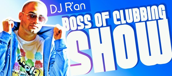BOSS OF CLUBBING SHOW LEVEL 34 by Dj R'AN