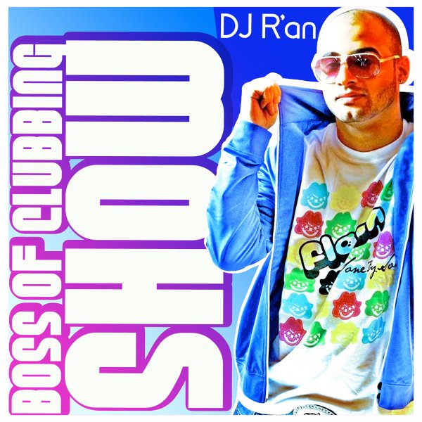 BOSS OF CLUBBING SHOW LEVEL 36 by Dj R'AN