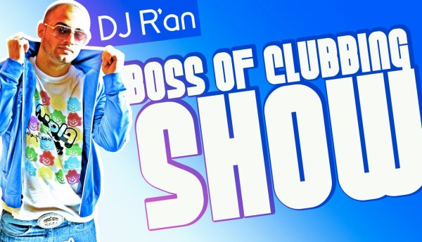 BOSS OF CLUBBING SHOW LEVEL 38 by Dj R'AN