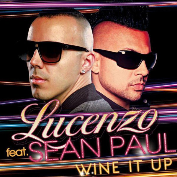 LUCENZO FEAT SEAN PAUL - WINE IT UP BRAND NEW 2012 Dj R'AN (LUCENZO Dj)