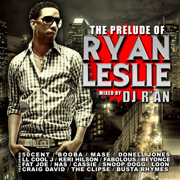 "RYAN LESLIE by Dj R'AN ""THE PRELUDE OF RYAN LESLIE"""
