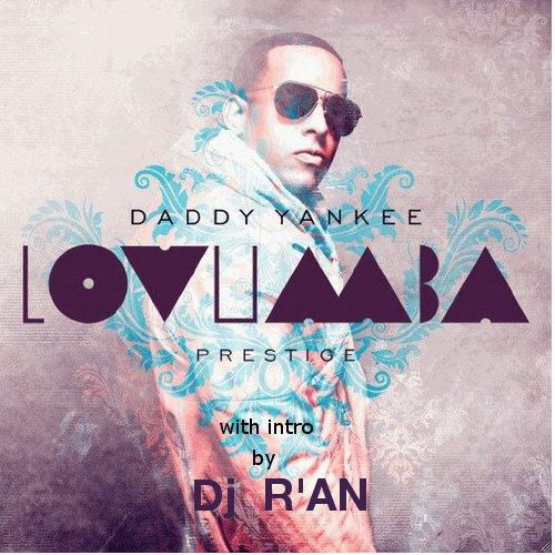 DADDY YANKEE - LOVUMBA WITH INTRO BY DJ R'AN