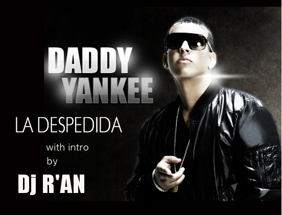 DADDY YANKEE - LA DESPEDIDA (WITH INTRO BY Dj R'AN)