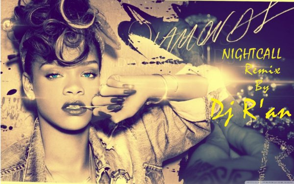 RIHANNA - Diamonds (NightCall Remix) by Dj R'AN