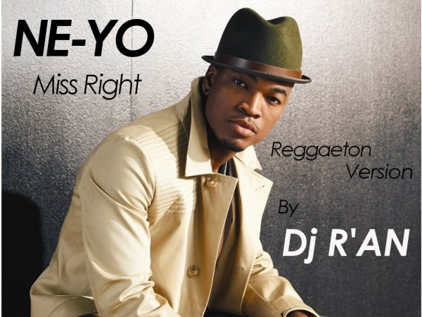 NE-YO - Miss Right (Reggaeton Version) by Dj R'AN