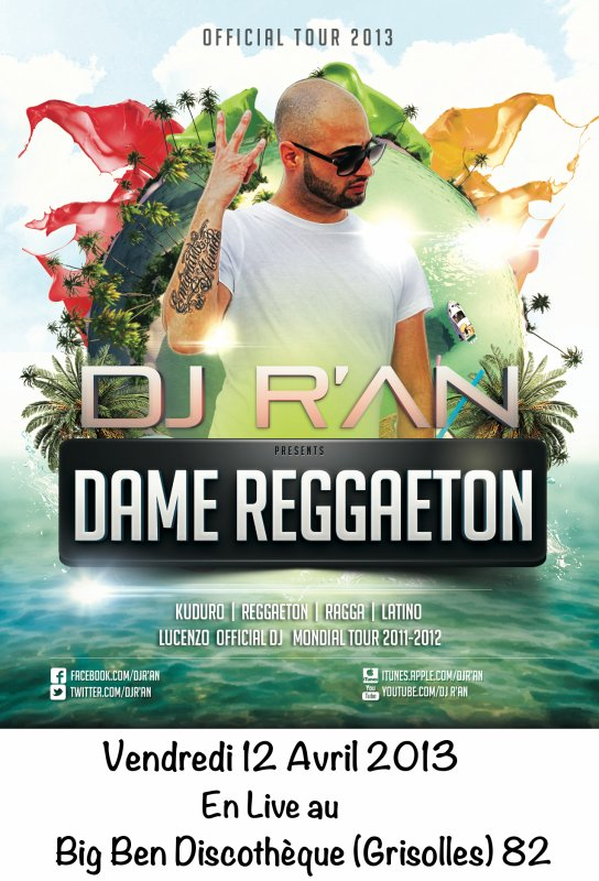 DAME REGGAETON TOUR BY DJ R'AN LIVE VENDREDI 12 AVRIL 2013 AU BIG BEN DISCOTHEQUE GRISOLLES (82)