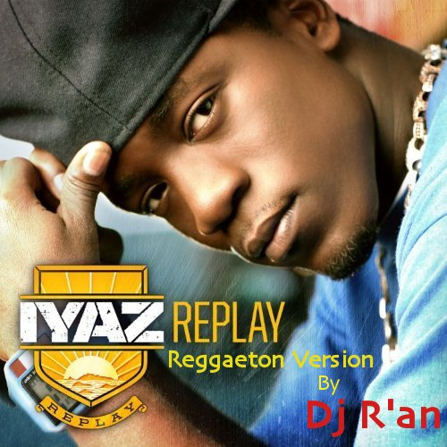 IYAZ - Replay (Reggaeton Version) by Dj R'an