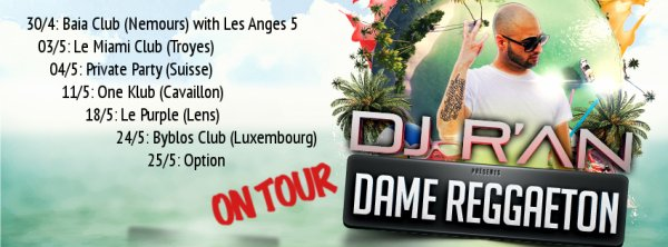 DAME REGGAETON TOUR BY Dj R'AN - MAI 2013