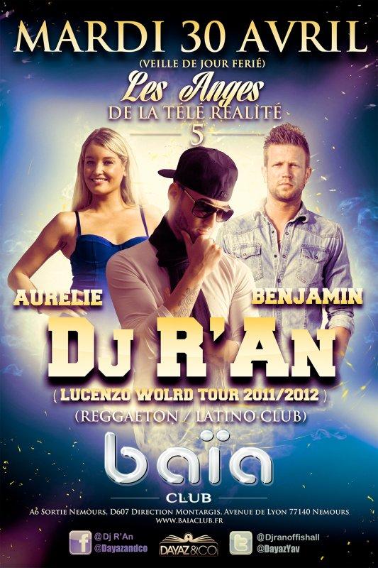 MARDI 30 AVRIL 2013 DJ R'AN LIVE AU BAIA CLUB NEMOURS 77 AVEC LES ANGES DE LA TELE REALITE 5
