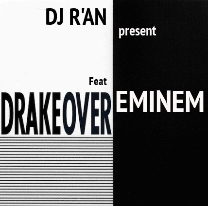 DRAKE feat EMINEM - Over Remix by Dj R'an