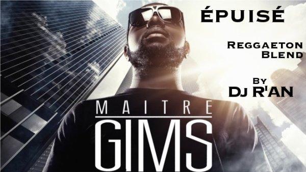 MAITRE GIMS - Épuisé (Reggaeton Blend) by Dj R'an