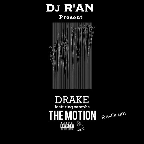 DRAKE feat SAMPHA - The motion (Re-Drum by Dj R'AN)