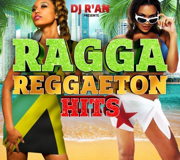 Dj R'AN - RAGGA REGGAETON HITS (Wagram Music) DANS LES BACS !!!!!