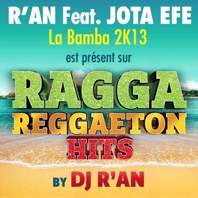 Dj R'AN - RAGGA REGGAETON HITS - R'AN feat JOTA EFE - La Bamba